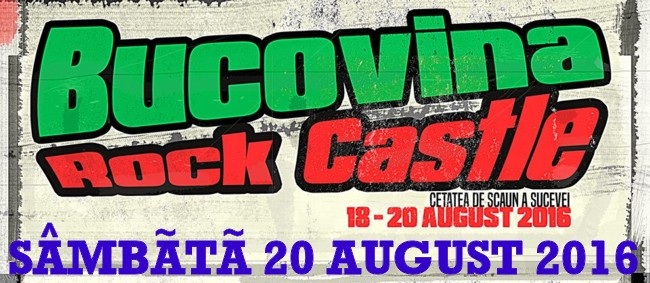 BUCOVINA ROCK CASTLE sâmbata 20 august 2016