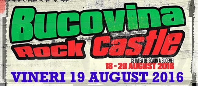 BUCOVINA ROCK CASTLE vineri 19 august 2016