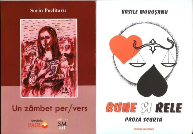"""Cărţile """"Un zâmbet per / vers"""", de Sorin Poclitaru, şi """"Bune şi rele"""", de Vasile Moroşanu"""